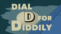 Dial D for Diddly
