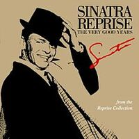 Sinatra Reprise The Very Good Years