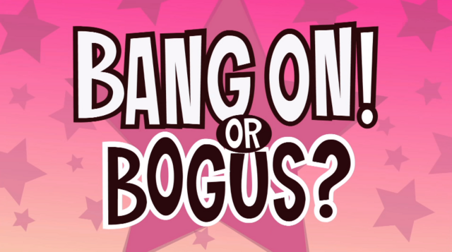 File:Bang on or bogus.png