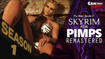 Skyrim For Pimps REMASTERED Season 1 - GameSocietyPimps