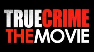 True Crime The Movie - Full Movie HD-0