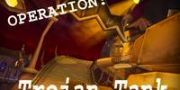 Operation: Trojan Tank