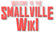Welcome to the Smallville Wiki