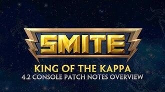 SMITE - 4.2 Console Patch Overview - King of the Kappa