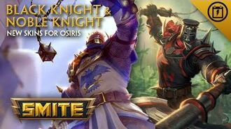 SMITE - New Skins for Osiris - Black Knight & Noble Knight