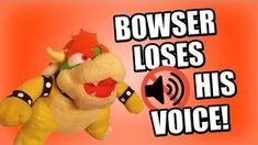 SML Movie Bowser Loses His Voice!