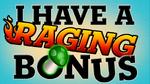 Raging Bonus