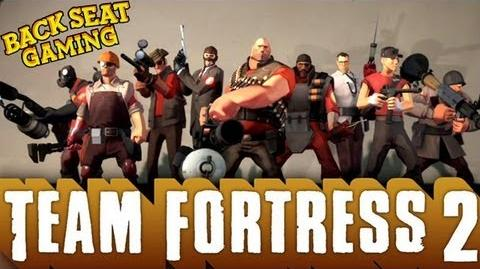 HAVE FUN STORMING THE 2FORT!!!! (Backseat Gaming)