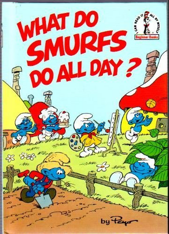 File:What Do Smurfs Do All Day.png