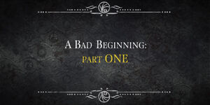 The Bad Beginning P1 title card
