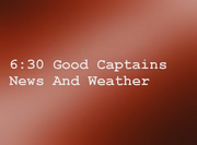Good Captains News And Weather