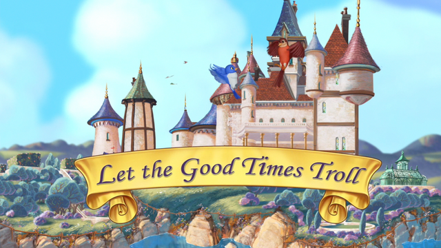 File:Let the Good Times Troll title card.png