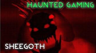 Haunted Gaming - Sheegoth