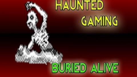 Haunted Gaming - Buryman Buried Alive (CREEPYPASTA)-1