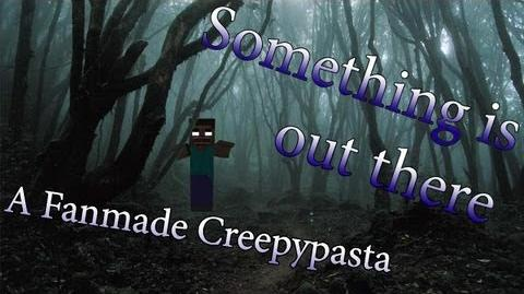 Something is out there - Minecraft Creepypasta Machinima