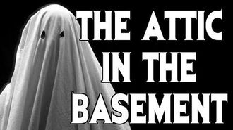 """""""I Set up a Voice Recorder..."""" (Part 3 a.k.a. """"The Attic in the Basement"""") reading by MrCreepyPasta"""
