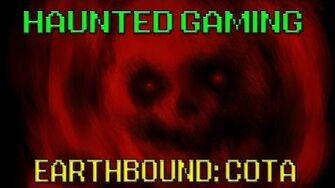 Haunted Gaming - Earthbound COTA (CREEPYPASTA)