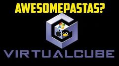 """Virtualcube"" (AWESOMEPASTA?)"