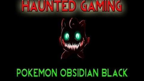 Haunted Gaming - Pokemon Obsidian Black (CREEPYPASTA)-2