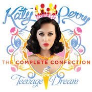 Katy Perry - Teenage Dream; The Complete Confection
