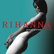 Rihanna - Good Girl Gone Bad; Reloaded