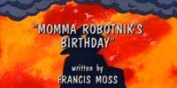 Momma Robotnik's Birthday