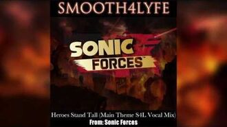 Smooth4Lyfe - Heroes Stand Tall (Sonic Forces)