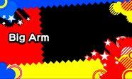Big arm