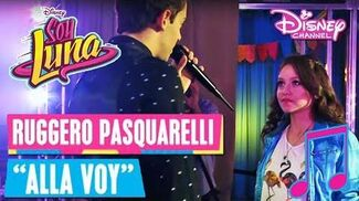 SOY LUNA - Ruggero Pasquarelli Allá Voy