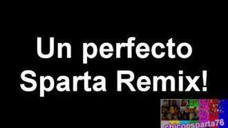 Un perfecto Sparta Remix!