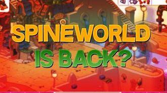 SPINEWORLD IS BACK? -Talk- -Beta-