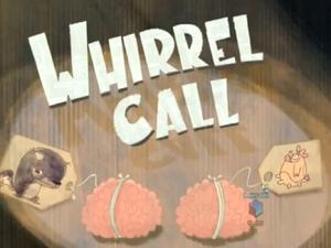 Whirrel Call-episode