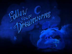 Follow Your Dreamworms(episode)