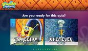 How SpongeBob Are You? - Question 1
