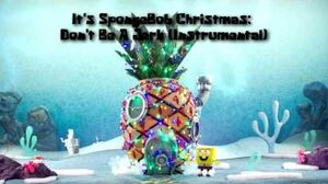 SpongeBob - Don't be a Jerk, It's Christmas! Instrumental