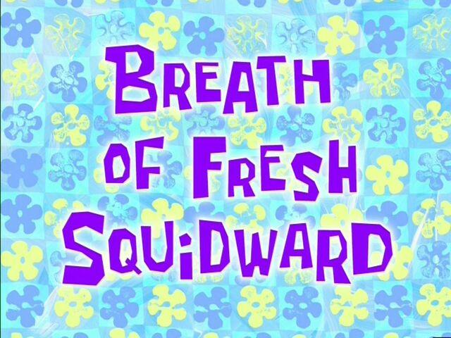 File:Breath of Fresh Squidward.jpg