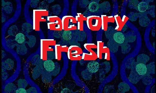 File:Fake Factory Fresh Title card.jpg