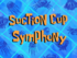 Suction Cup Symphony