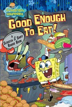 SpongeBob Good Enough to Eat