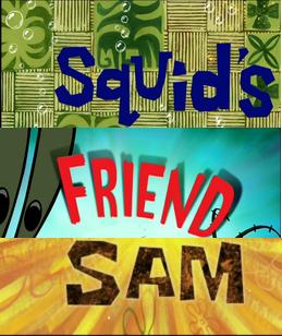 File:Squid's Friend Sam.png