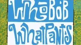 Spongebob Squarepants - WhoBob WhatPants Theme Song (EU Portuguese)