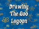 Drawing the Goo Lagoon - Titlecard
