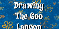 Drawing the Goo Lagoon (gallery)
