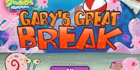 Gary's Great Break