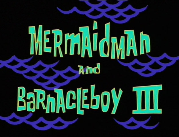 File:Mermaid Man and Barnacle Boy III.png