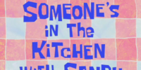 Krusty Krab/gallery/Someone's in the Kitchen with Sandy