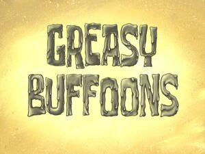 Greasy Buffoons