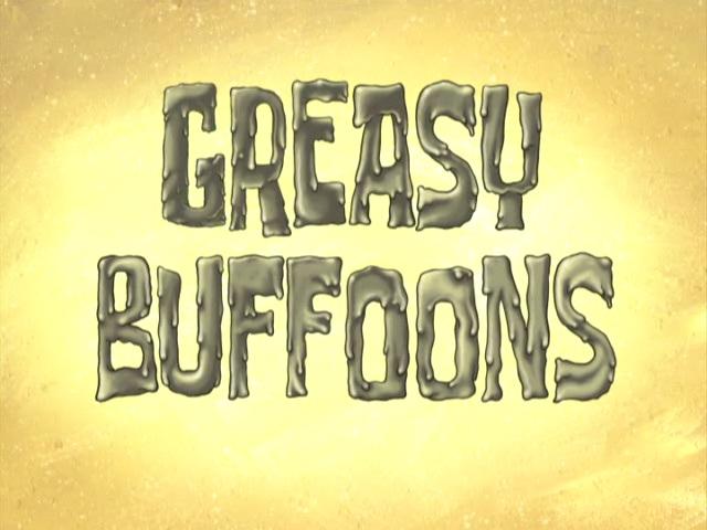 File:Greasy Buffoons.jpg