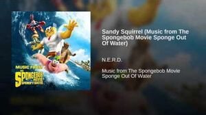 Sandy Squirrel (Music from The Spongebob Movie Sponge Out Of Water)