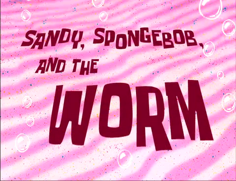 File:Sandy,SpongeBob and The Worm.png